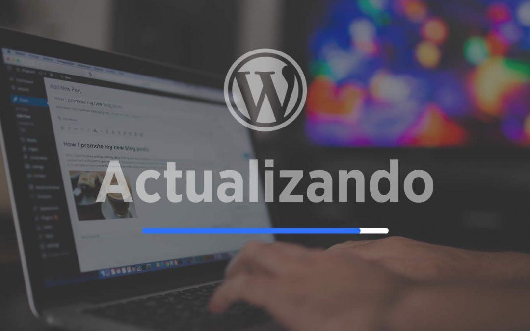 Actualización WordPress ¿Cómo y cuándo hacerlo?